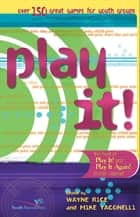 Best of Play It! ebook by Wayne Rice, Mike Yaconelli