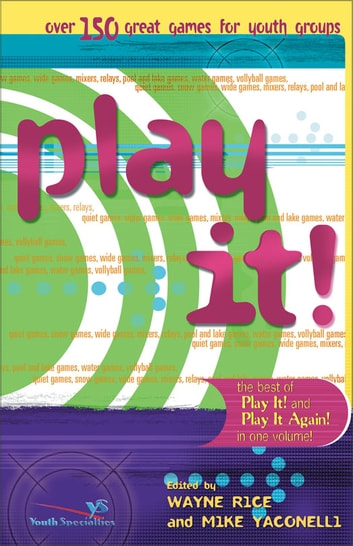 Best of Play It! ebook by Wayne Rice,Mike Yaconelli