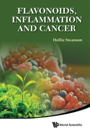 Flavonoids, Inflammation and Cancer ebook by Hollie Swanson
