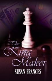 The King Maker ebook by Susan Frances