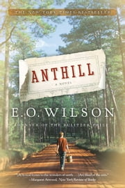 Anthill: A Novel ebook by Edward O. Wilson