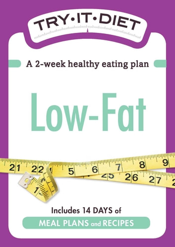 Try-It Diet: Low-Fat - A two-week healthy eating plan ebook by Adams Media