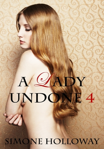 A Lady Undone 4: The Pirate's Captive (Bodice Ripper) ebook by Simone Holloway