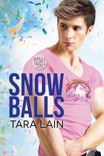 Snow Balls ebook by Tara Lain