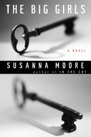 The Big Girls ebook by Susanna Moore