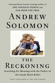 The Reckoning - Searching for Meaning with the Father of the Sandy Hook Killer ebook by Kobo.Web.Store.Products.Fields.ContributorFieldViewModel
