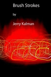 Brush Strokes ebook by Jerry Kalman
