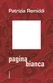 15 minuti. Pagina bianca ebook by Patrizia Remiddi