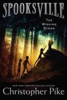 The Wishing Stone ebook by Christopher Pike