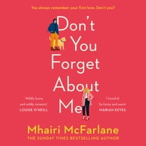 Don't You Forget About Me audiobook by Mhairi McFarlane, Madeline Gould