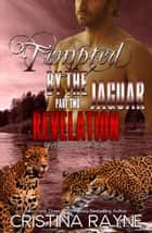 Tempted by the Jaguar #2: Revelation (Riverford Shifters) ebook by Cristina Rayne