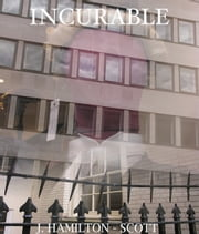 Incurable ebook by J. Hamilton-Scott