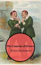 The Comedy of Errors ebook by William Shakespeare,William Shakespeare,William Shakespeare