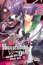 Highschool of the Dead, Vol. 5 ebook by Daisuke Sato, Shouji Sato