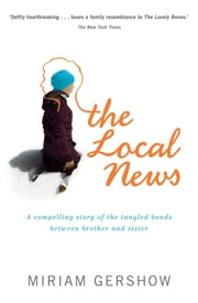 The Local News ebook by Miriam Gershow
