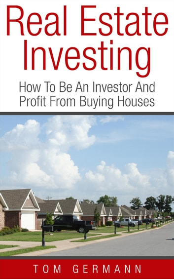 Real Estate Investing - Being A Realtor, #4 ebook by Tom Germann