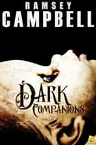 Dark Companions ebook by Ramsey Campbell