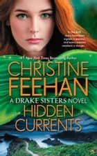 Hidden Currents ebook by Christine Feehan