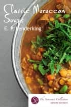 Classic Moroccan Soups ebook by EP Lenderking
