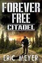 Citadel (Forever Free Book 4) ebook by Eric Meyer