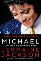 You Are Not Alone ebook by Jermaine Jackson