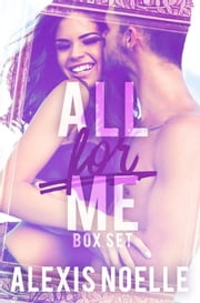 All For Me ebook by Alexis Noelle