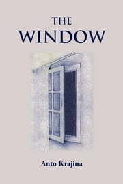The Window ebook by Anto Krajina