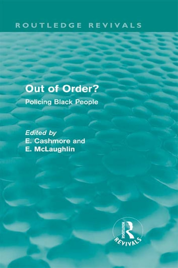 Out of Order? (Routledge Revivals) - Policing Black People ebook by