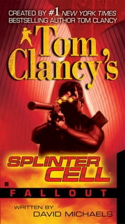 Tom Clancy's Splinter Cell: Fallout ebook by David Michaels