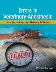 Errors in Veterinary Anesthesia ebook by John W. Ludders,Matthew W. McMillan