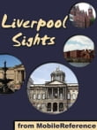 Liverpool Sights: a travel guide to the top 25 attractions in Liverpool, England, UK. (Mobi Sights)