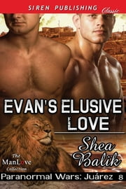 Evan's Elusive Love ebook by Shea Balik
