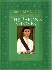 The Baron's Gloves ebook by Louisa May Alcott,Stephen W. Hines