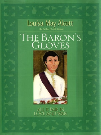 The Baron's Gloves ebook by Louisa May Alcott
