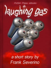 Laughing Gas ebook by Frank Severino