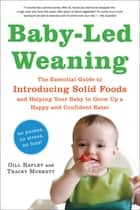 Baby-Led Weaning ebook by Tracey Murkett,Gill Rapley