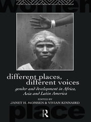 Different Places, Different Voices - Gender and Development in Africa, Asia and Latin America ebook by Vivian Kinnaird,Janet Momsen