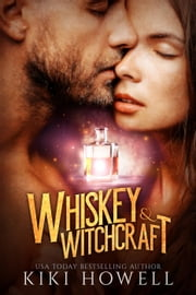 Whiskey & Witchcraft ebook by Kiki Howell