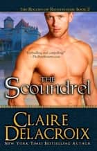 The Scoundrel ebook by Claire Delacroix