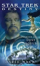 Star Trek: Destiny #3: Lost Souls ebook by David Mack