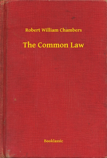 The Common Law ebook by Robert William Chambers