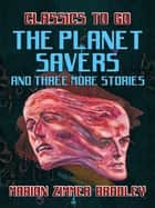 The Planet Savers and Three More Stories ebook by Marion Zimmer Bradley