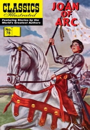 Joan of Arc - Classics Illustrated #78 ebook by Samuel Willinsky