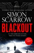 Blackout - A stunning thriller of wartime Berlin from the SUNDAY TIMES bestselling author ebook by Simon Scarrow