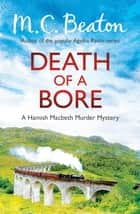 Death of a Bore ebook by M.C. Beaton