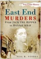 East End Murders ebook by Neil R Storey