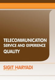 Telecommunication Service and Experience Quality ebook by Sigit Haryadi