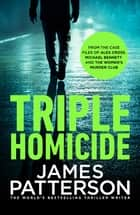 Triple Homicide ebook by James Patterson