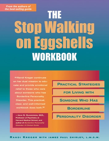 The Stop Walking on Eggshells Workbook - Practical Strategies for Living with Someone Who Has Borderline Personality Disorder ebook by Randi Kreger