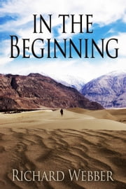 In The Beginning ebook by Richard Webber